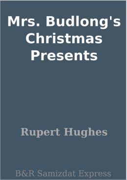 Mrs. Budlong's Christmas Presents