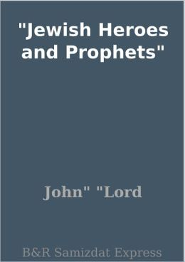 Jewish Heroes and Prophets