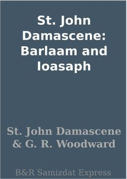 St. John Damascene: Barlaam and Ioasaph