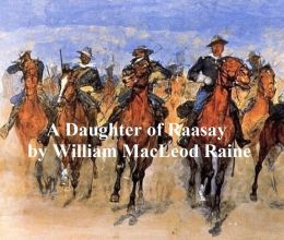 A Daughter of Raasay, a Tale of the '45