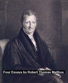 Robert Thomas Malthus: 4 Essays
