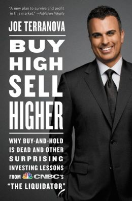 Buy High, Sell Higher: Why Buy-And-Hold Is Dead And Other Investing Lessons from CNBC's