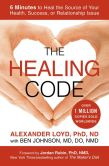 Book Cover Image. Title: The Healing Code:  6 Minutes to Heal the Source of Your Health, Success, or Relationship Issue, Author: Alexander Loyd