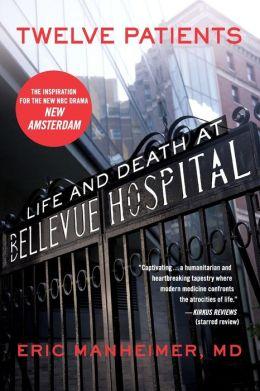 Twelve Patients: Life and Death at Bellevue Hospital