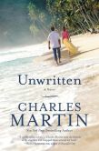 Book Cover Image. Title: Unwritten:  A Novel, Author: Charles Martin