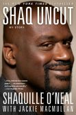 Book Cover Image. Title: Shaq Uncut:  My Story, Author: Shaquille O'Neal