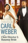Book Cover Image. Title: The Choir Director 2:  Runaway Bride, Author: Carl Weber