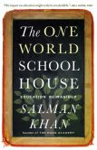 Book Cover Image. Title: The One World Schoolhouse:  Education Reimagined, Author: Salman Khan