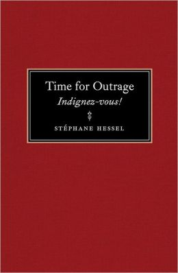 Time For Outrage: Indignez-vous!