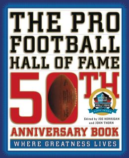 The Pro Football Hall of Fame 50th Anniversary Book: Where Greatness Lives (PagePerfect NOOK Book)
