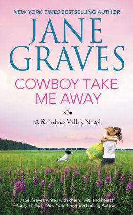 Cowboy Take Me Away (Rainbow Valley Series #1)