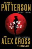 Book Cover Image. Title: Hope to Die (Alex Cross Series #22), Author: James Patterson