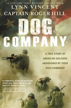 Dog Company: A True Story of Battlefield Courage, Taliban Spies, and Soldiers on Trial