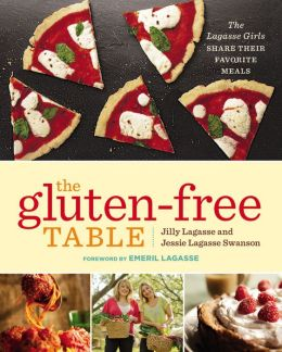 The Gluten-Free Table: The Lagasse Girls Share Their Favorite Meals
