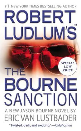 Robert Ludlum's The Bourne Sanction (Bourne Series #6)
