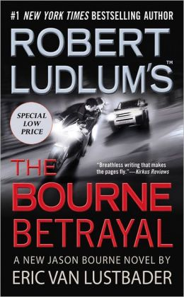 Robert Ludlum's The Bourne Betrayal (Bourne Series #5)