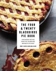 Book Cover Image. Title: The Four & Twenty Blackbirds Pie Book:  Uncommon Recipes from the Celebrated Brooklyn Pie Shop, Author: Emily Elsen