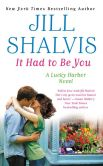 Book Cover Image. Title: It Had to Be You (Lucky Harbor Series #7), Author: Jill Shalvis