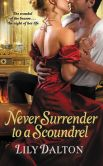 Book Cover Image. Title: Never Surrender to a Scoundrel, Author: Lily Dalton