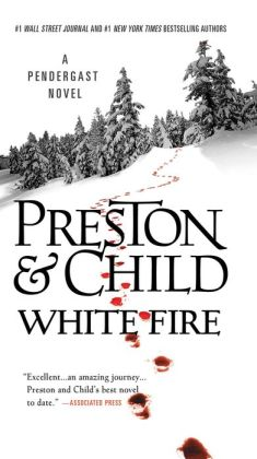 White Fire (Special Agent Pendergast Series #13)
