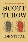 Book Cover Image. Title: Identical, Author: Scott Turow