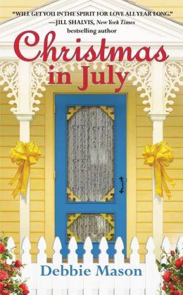Christmas in July: A Christmas, Colorado Novel: Book 2