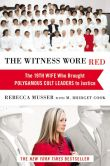 Book Cover Image. Title: The Witness Wore Red:  The 19th Wife Who Brought Polygamous Cult Leaders to Justice, Author: Rebecca Musser
