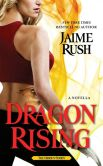 Book Cover Image. Title: Dragon Rising, Author: Jaime Rush