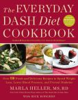 Book Cover Image. Title: The Everyday DASH Cookbook:  Over 150 Fresh and Delicious Recipes to Speed Weight Loss, Lower Blood Pressure, and Prevent Diabetes, Author: Marla Heller