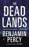Book Cover Image. Title: The Dead Lands, Author: Benjamin Percy