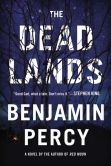 Book Cover Image. Title: The Dead Lands:  A Novel, Author: Benjamin Percy