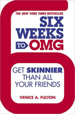 Six Weeks to OMG: Get Skinnier Than All Your Friends