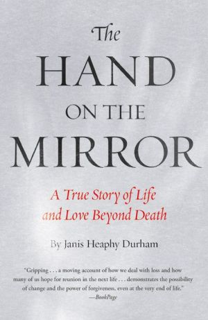 The Hand on the Mirror: A True Story of Life and Love Beyond Death
