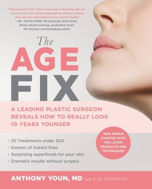 The Age Fix: Insider Tips, Tricks, and Secrets to Look and Feel Younger Without Surgery