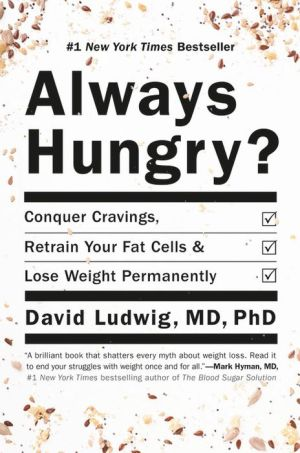 Book Always Hungry?: Conquer Cravings, Retrain Your Fat Cells, and Lose Weight Permanently