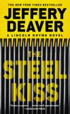 Book Cover Image. Title: The Steel Kiss (Lincoln Rhyme Series #12), Author: Jeffery Deaver