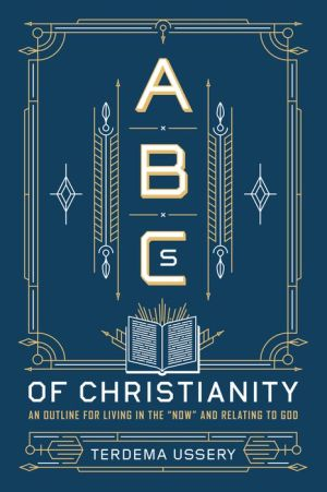 ABCs of Christianity: An Outline for Living in the