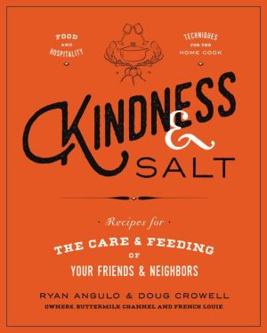 Book Kindness & Salt: Recipes for the Care and Feeding of Your Friends and Neighbors