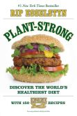 Book Cover Image. Title: My Beef with Meat:  The Healthiest Argument for Eating a Plant-Strong Diet--Plus 140 New Engine 2 Recipes, Author: Rip Esselstyn