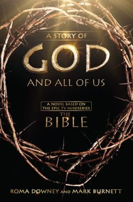 The Story of God and All of Us: Based on the Epic Mini-Series