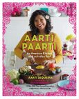 Book Cover Image. Title: Aarti Paarti:  An American Kitchen with an Indian Soul, Author: Aarti Sequeira