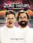 Book Cover Image. Title: Tim and Eric's Zone Theory:  7 Easy Steps to Achieve a Perfect Life, Author: Tim Heidecker