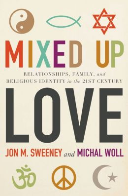 Mixed-Up Love: Relationships, Family, and Religious Identity in the 21st Century