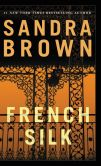 Book Cover Image. Title: French Silk, Author: Sandra Brown