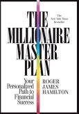 Book Cover Image. Title: The Millionaire Master Plan:  Your Personalized Path to Financial Success, Author: Roger James Hamilton