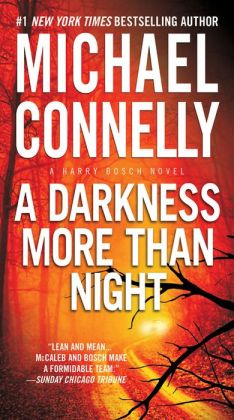 A Darkness More Than Night (Harry Bosch Series #7 & Terry McCaleb Series #2)