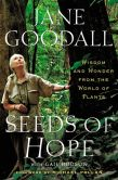 Book Cover Image. Title: Seeds of Hope:  Wisdom and Wonder from the World of Plants, Author: Jane Goodall