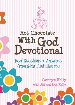 Hot Chocolate With God Devotional: Real Questions & Answers from Girls Just Like You (PagePerfect NOOK Book)