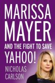 Book Cover Image. Title: Marissa Mayer and the Fight to Save Yahoo!, Author: Nicholas Carlson
