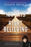 Book Cover Image. Title: 100 Days of Right Believing:  Daily Readings from The Power of Right Believing, Author: Joseph Prince
